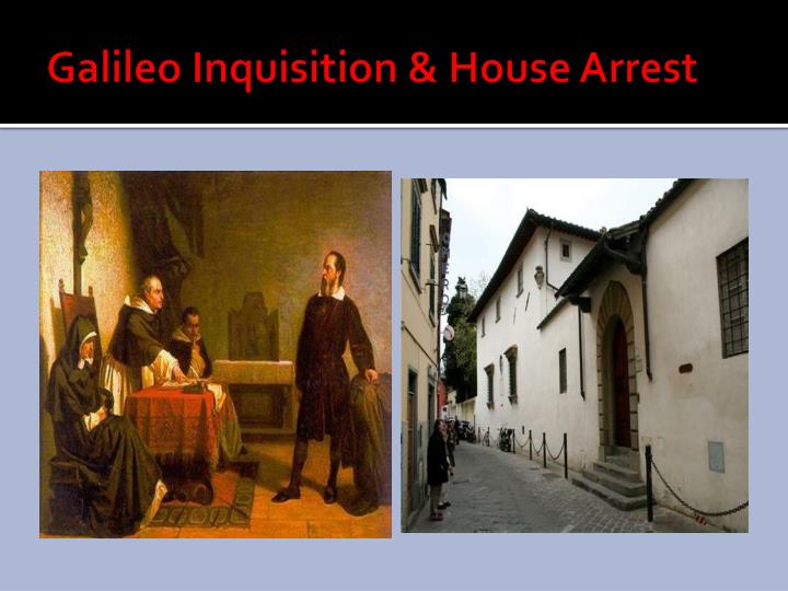 Galileo Inquisition & House Arrest