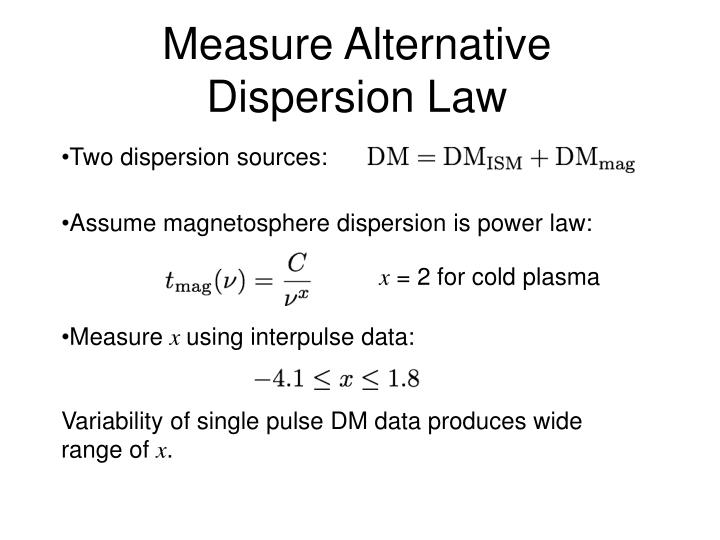 Measure Alternative Dispersion Law