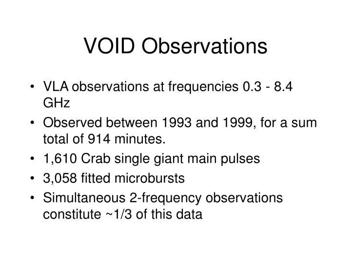 VOID Observations
