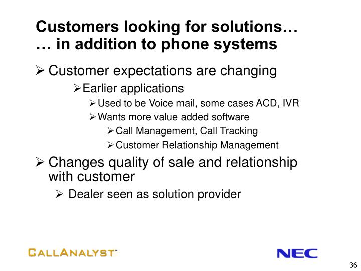 Customers looking for solutions…