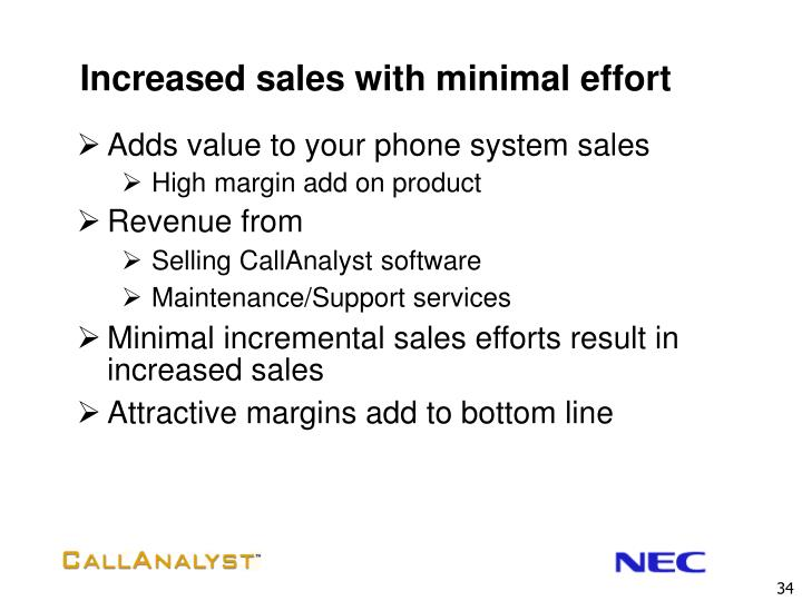Increased sales with minimal effort
