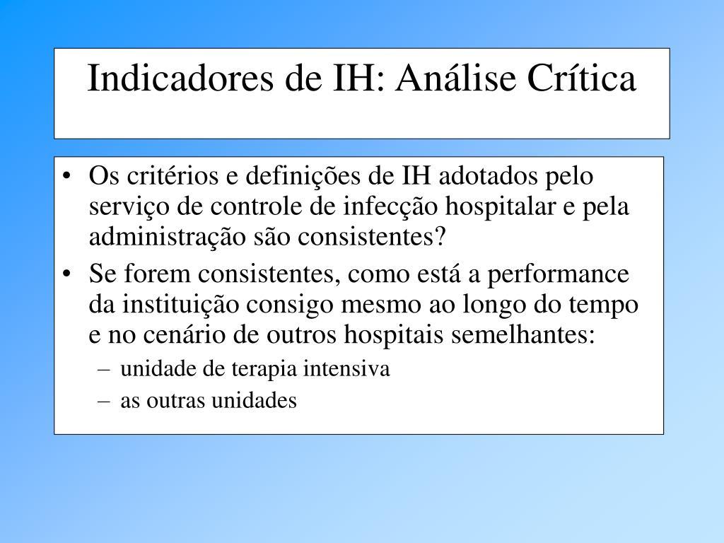 Os critérios e definições de IH adotados pelo serviço de controle de infecção hospitalar e pela administração são consistentes?