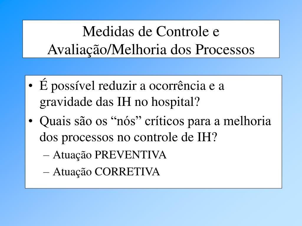 É possível reduzir a ocorrência e a gravidade das IH no hospital?