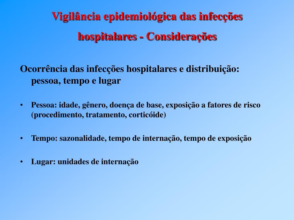 Ocorrência das infecções hospitalares e distribuição: pessoa, tempo e lugar