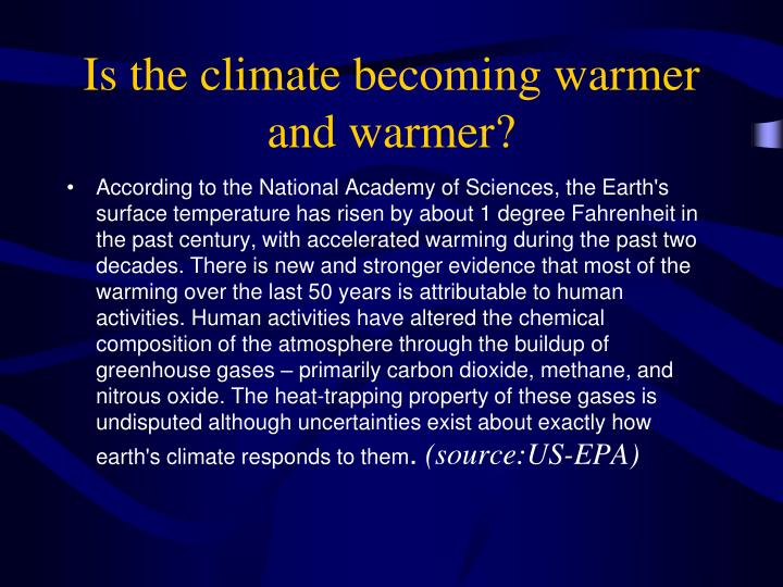 Is the climate becoming warmer and warmer
