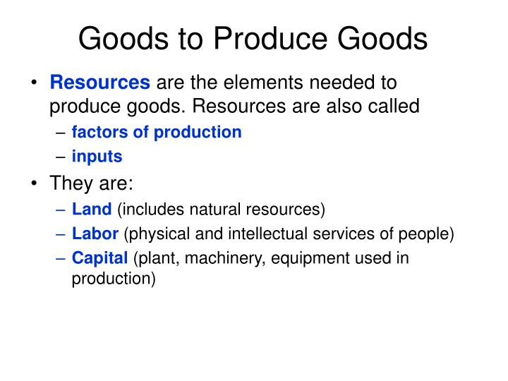 Goods to Produce Goods
