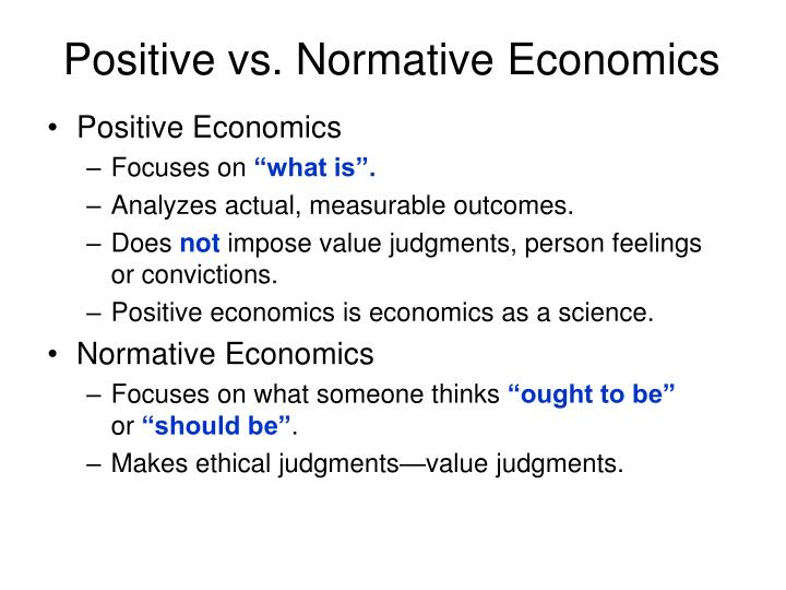 Positive vs. Normative Economics