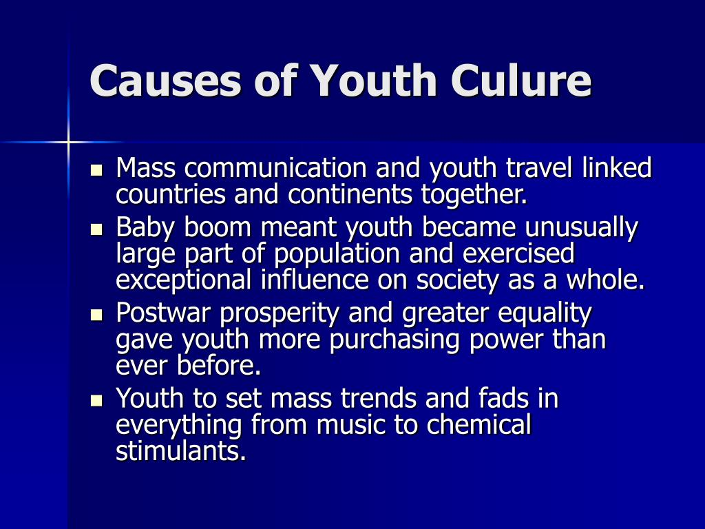 Causes of Youth Culure