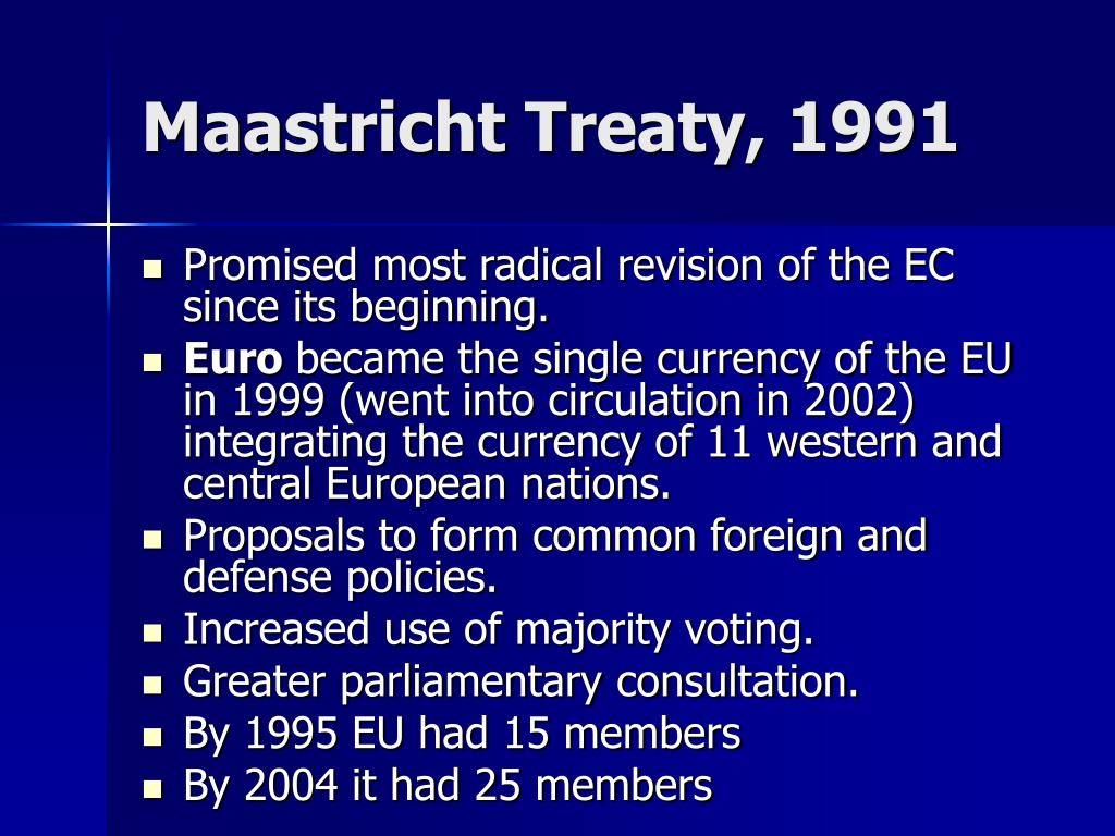 Maastricht Treaty, 1991