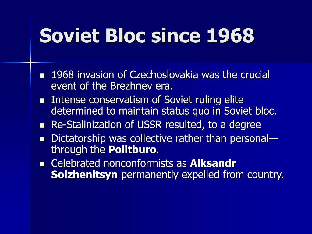 Soviet Bloc since 1968