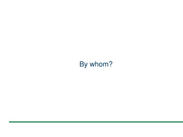 By whom?