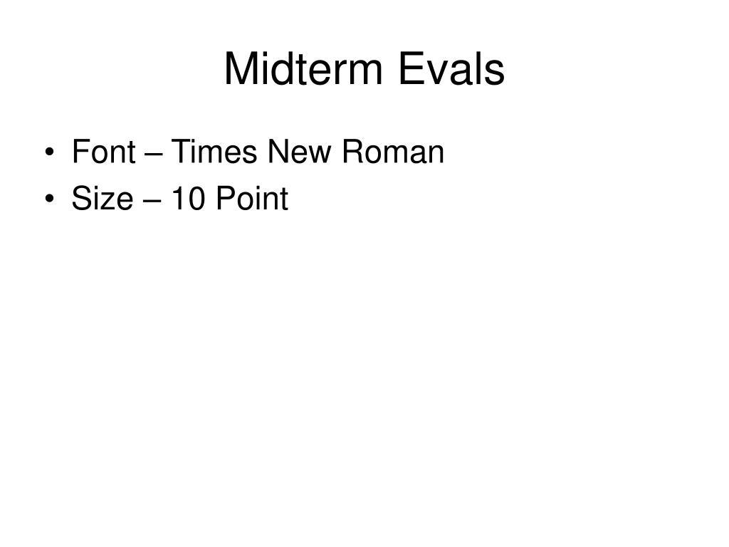 Midterm Evals