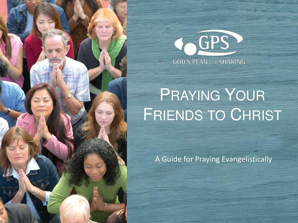Praying Your Friends to Christ
