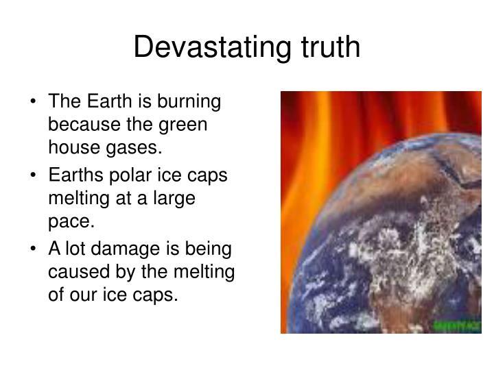 Devastating truth