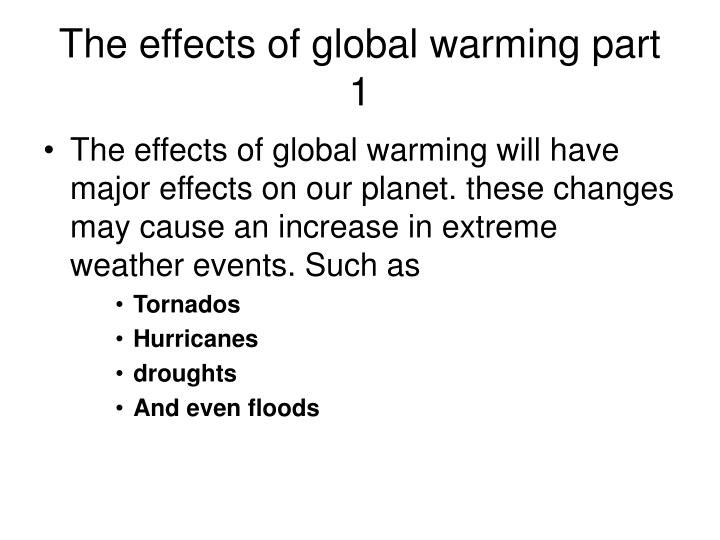 The effects of global warming part 1