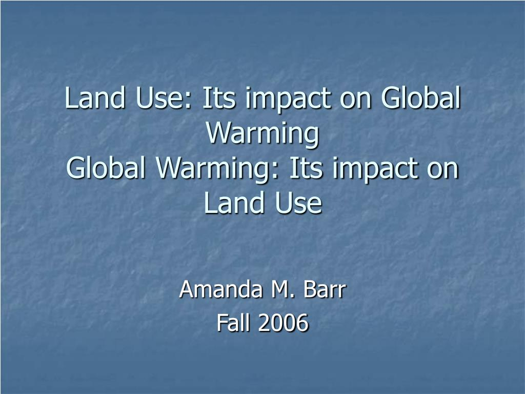 Land Use: Its impact on Global Warming