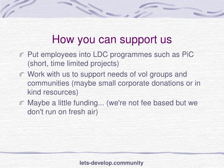 How you can support us