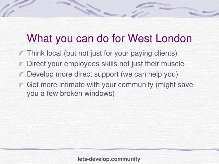 What you can do for West London
