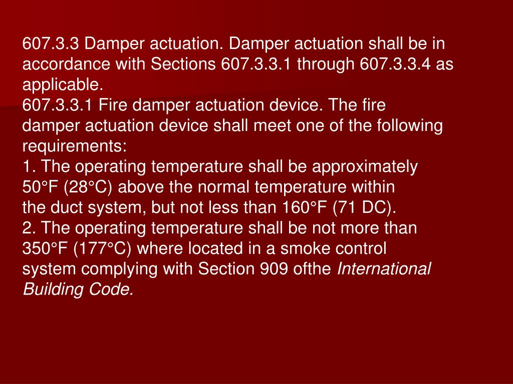 607.3.3 Damper actuation. Damper actuation shall be in