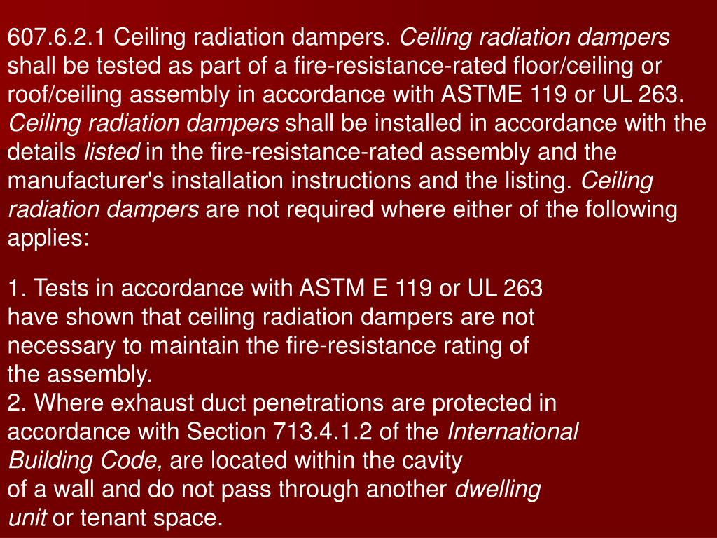 607.6.2.1 Ceiling radiation dampers.