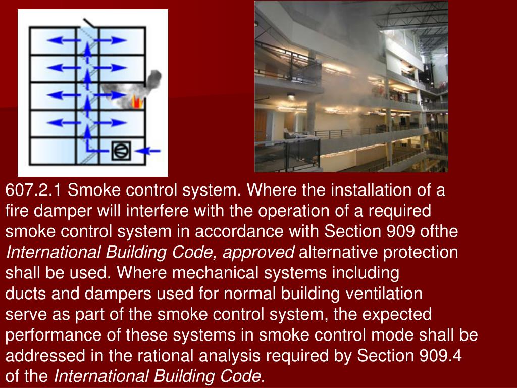 607.2.1 Smoke control system. Where the installation of a