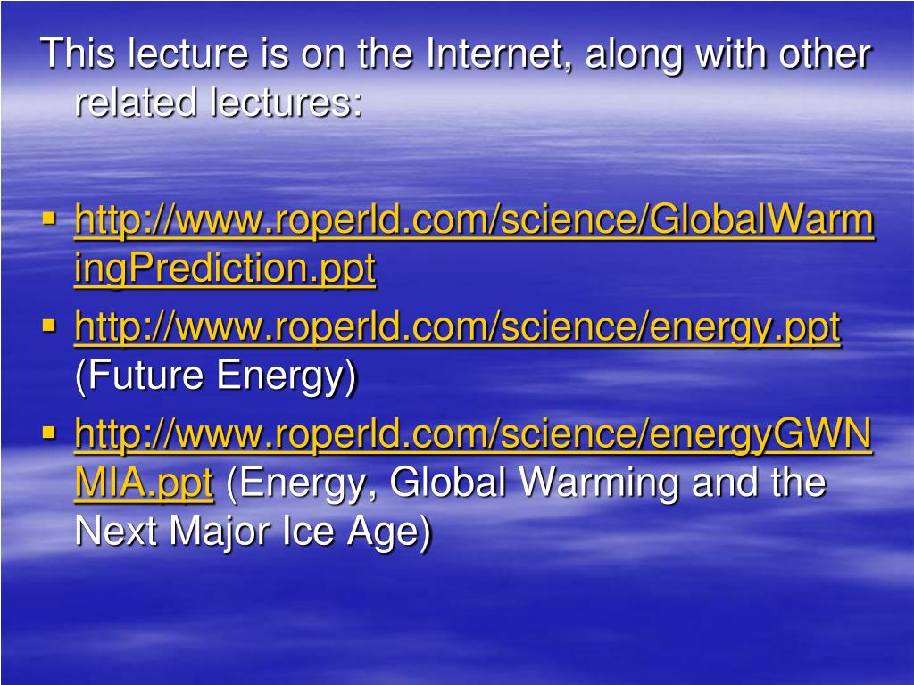 This lecture is on the Internet, along with other related lectures: