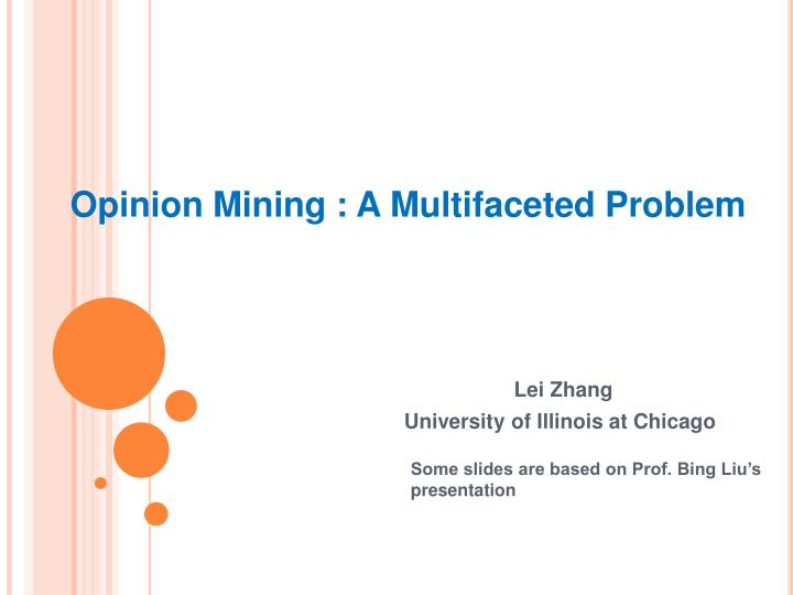 Opinion mining a multifaceted problem
