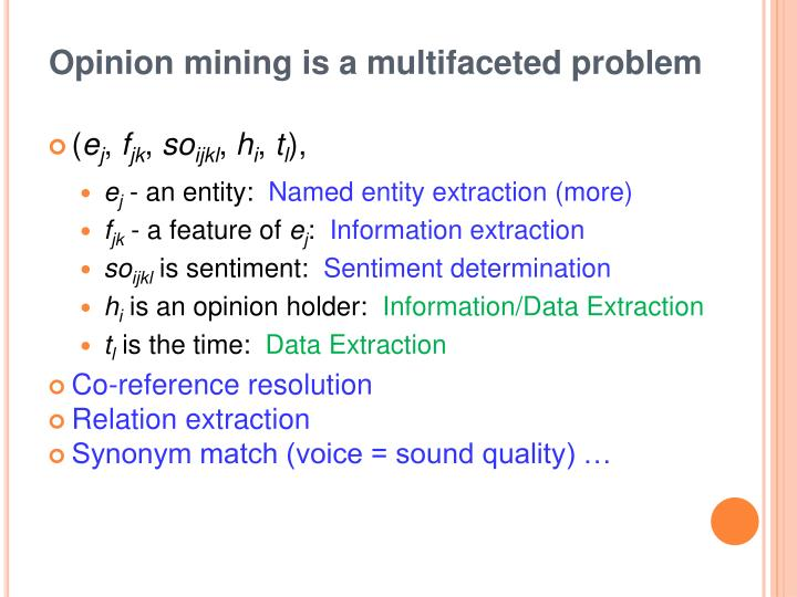 Opinion mining is a multifaceted problem