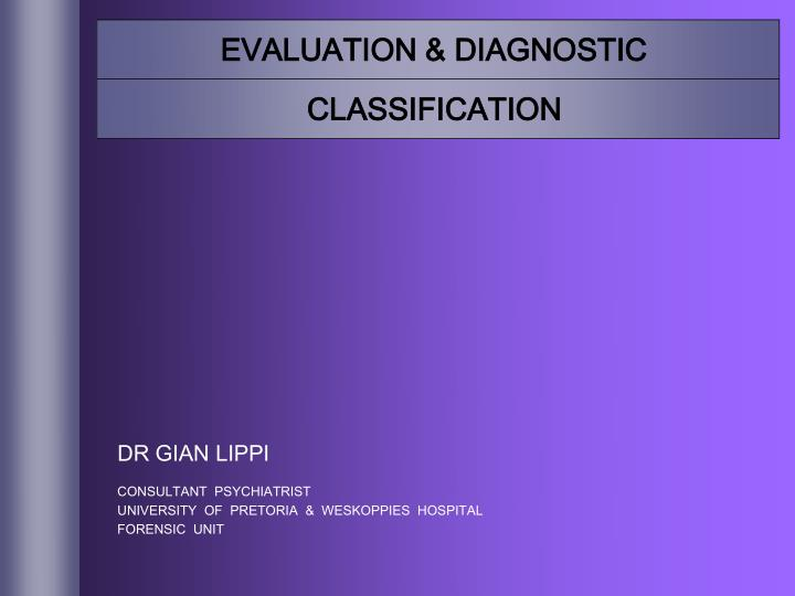 EVALUATION & DIAGNOSTIC