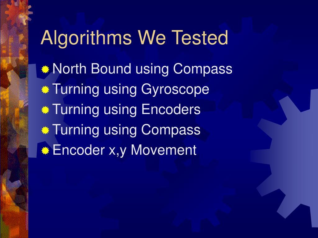 Algorithms We Tested
