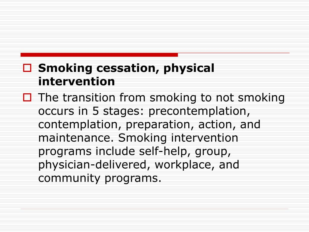 Smoking cessation, physical intervention