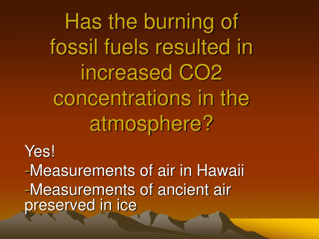 Has the burning of fossil fuels resulted in increased CO2 concentrations in the atmosphere?