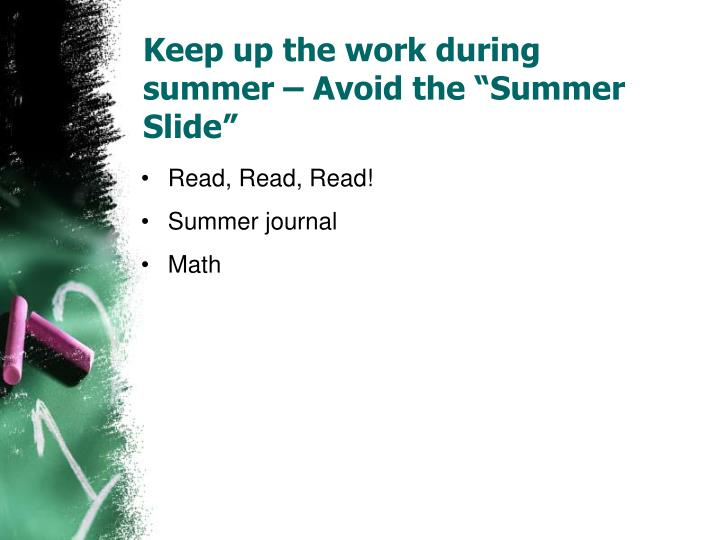 "Keep up the work during summer – Avoid the ""Summer Slide"""