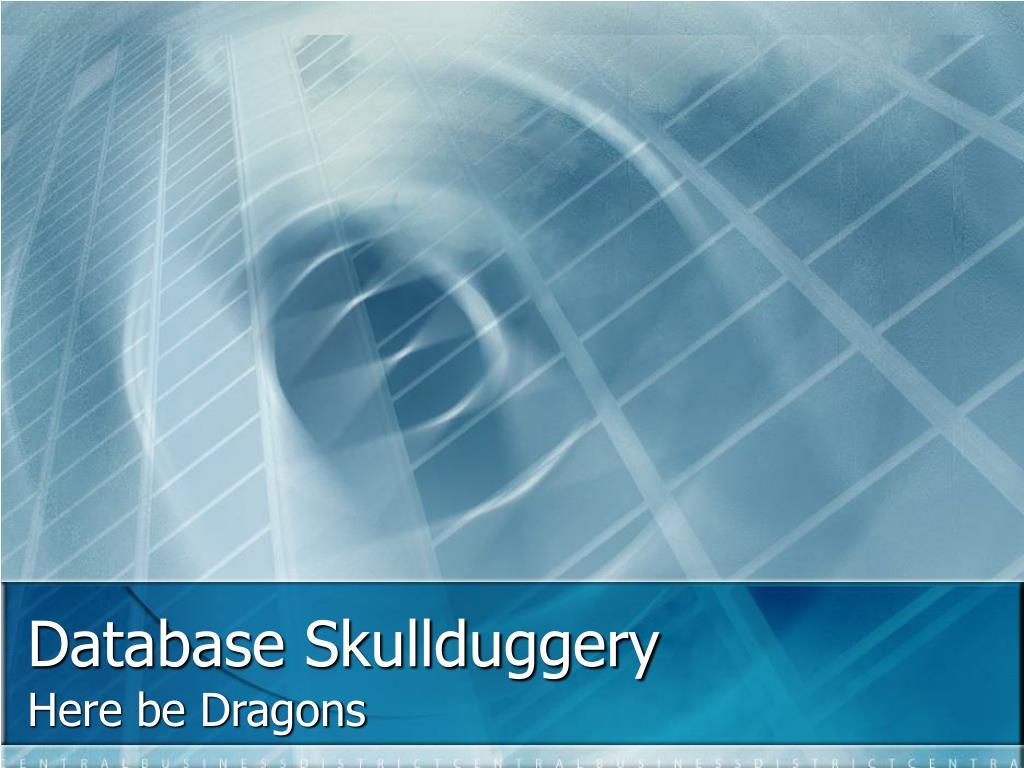 Database Skullduggery