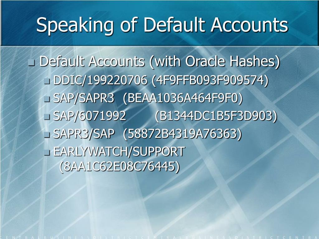 Speaking of Default Accounts