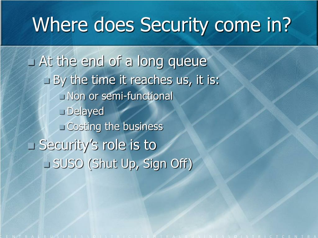 Where does Security come in?