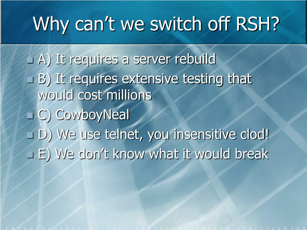 Why can't we switch off RSH?