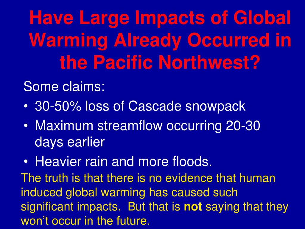 Have Large Impacts of Global Warming Already Occurred in the Pacific Northwest?