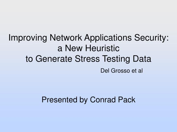 Improving network applications security a new heuristic to generate stress testing data