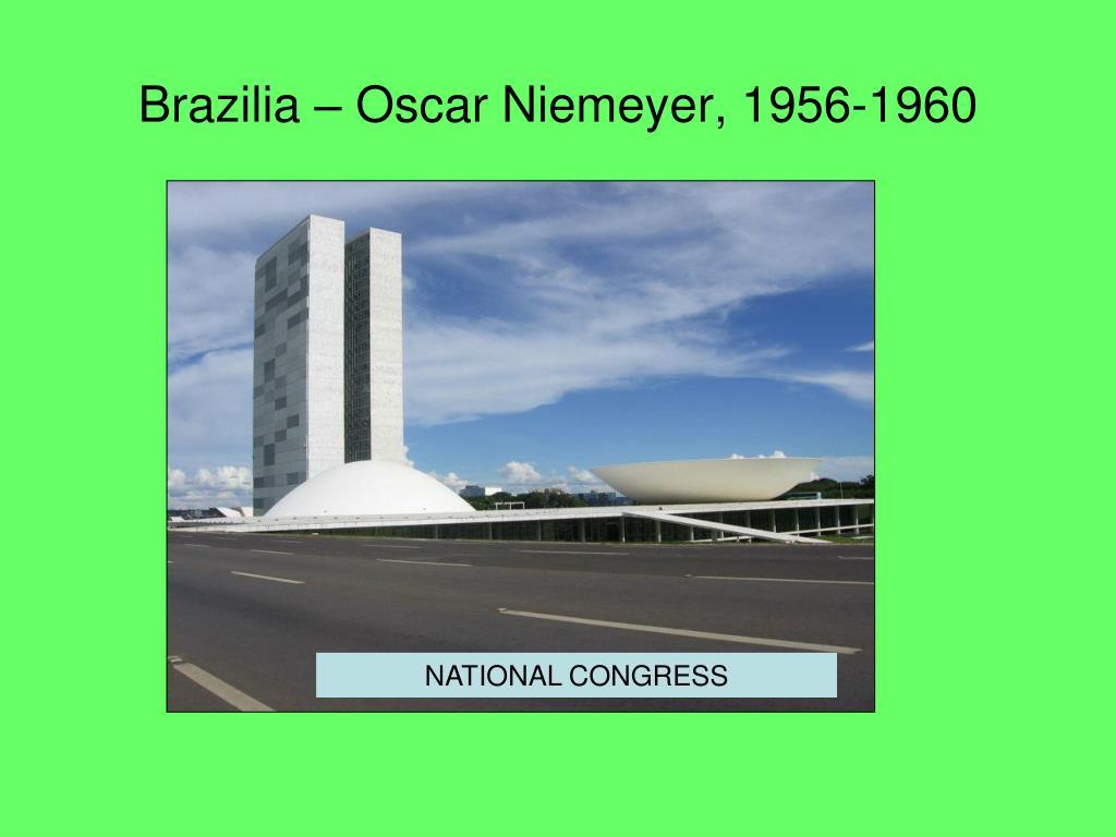 Brazilia – Oscar Niemeyer, 1956-1960