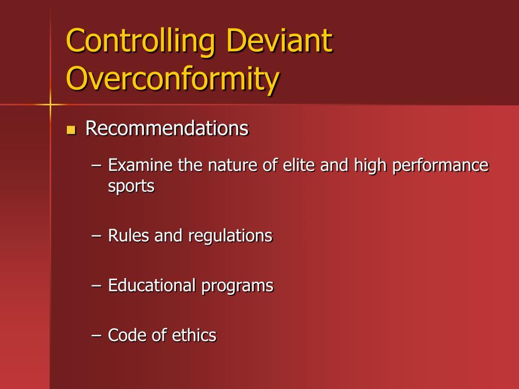 Controlling Deviant Overconformity