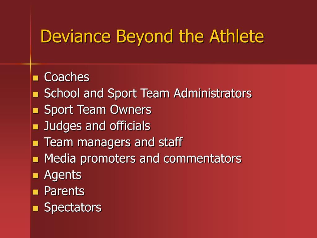 Deviance Beyond the Athlete
