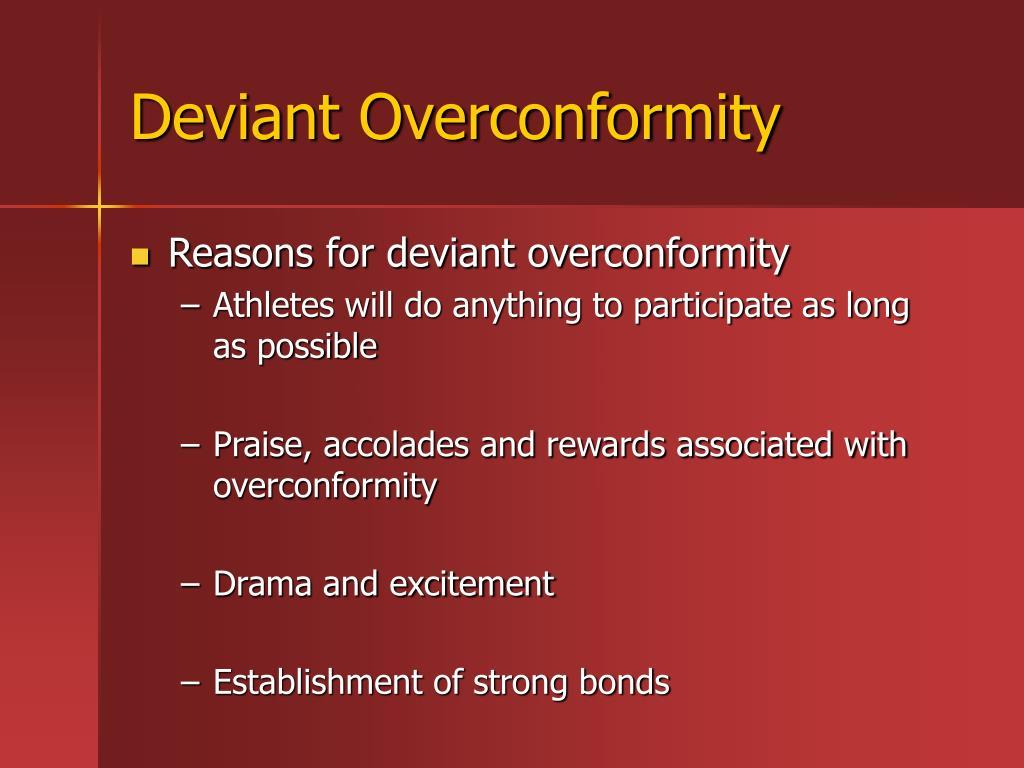 Deviant Overconformity