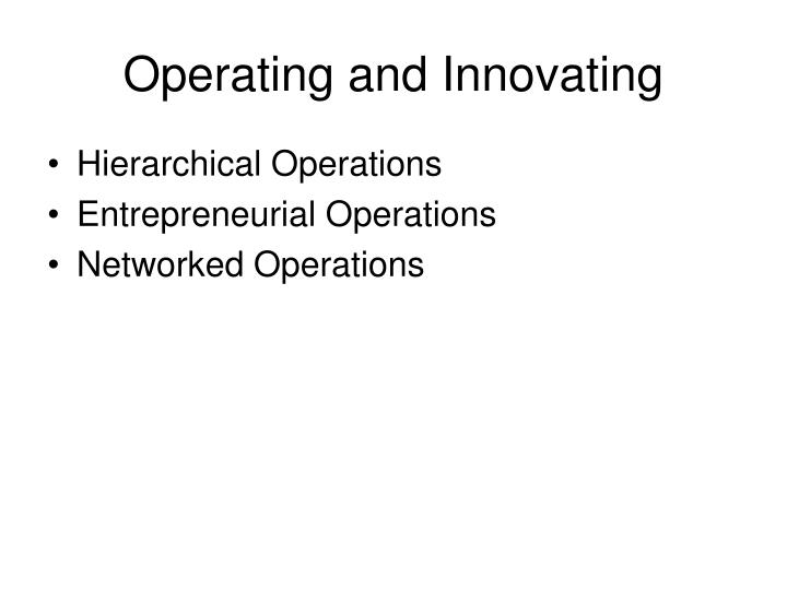 Operating and Innovating