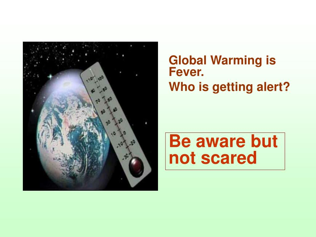 Global Warming is Fever.