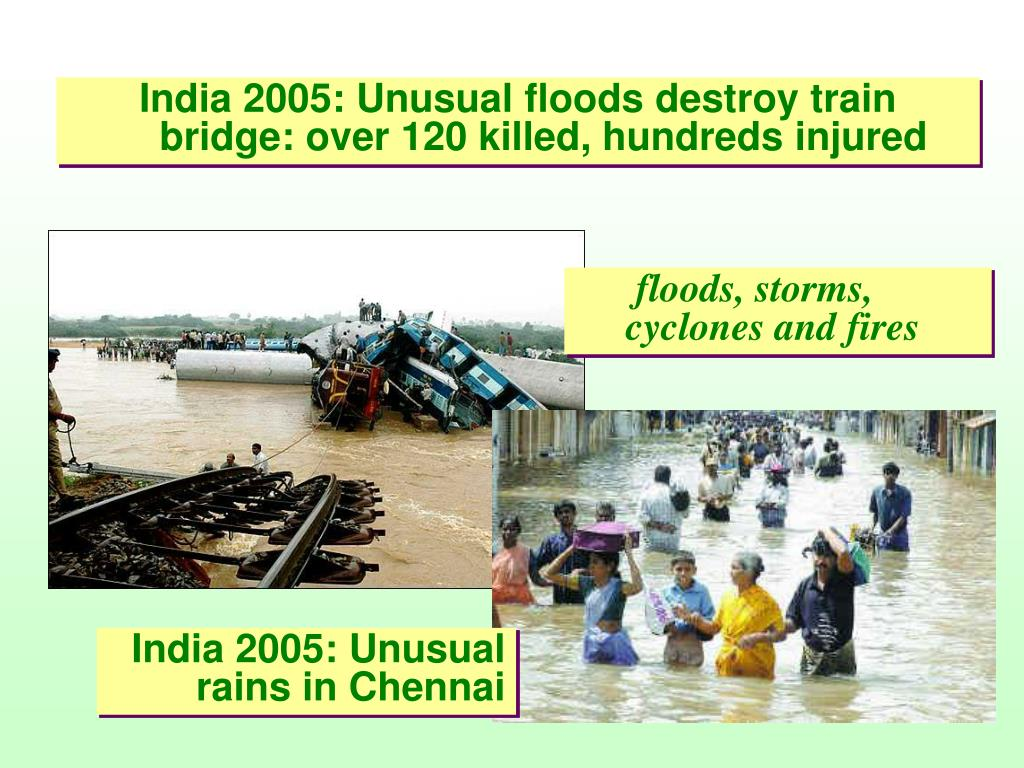 India 2005: Unusual floods destroy train bridge: over 120 killed, hundreds injured