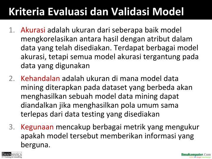 Kriteria Evaluasi dan Validasi Model