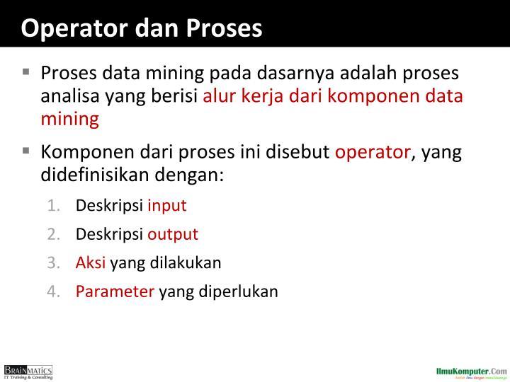 Operator dan Proses