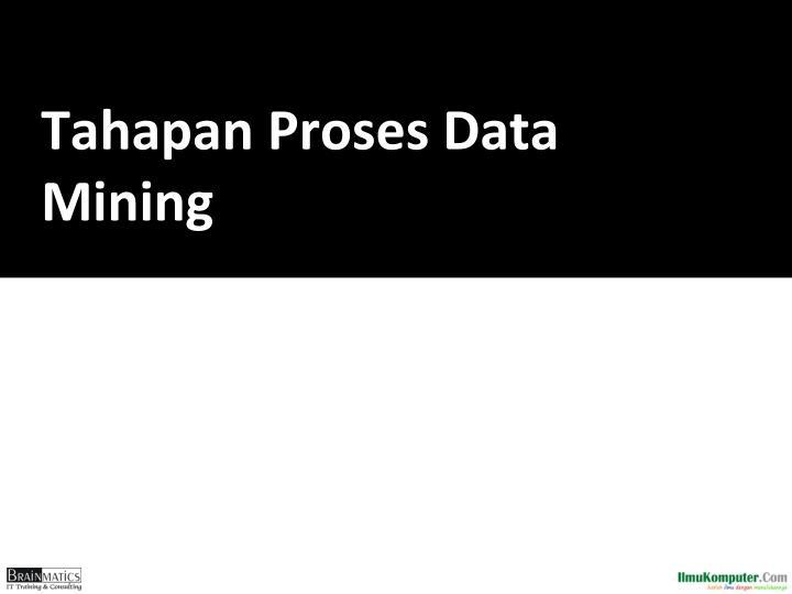 Tahapan Proses Data