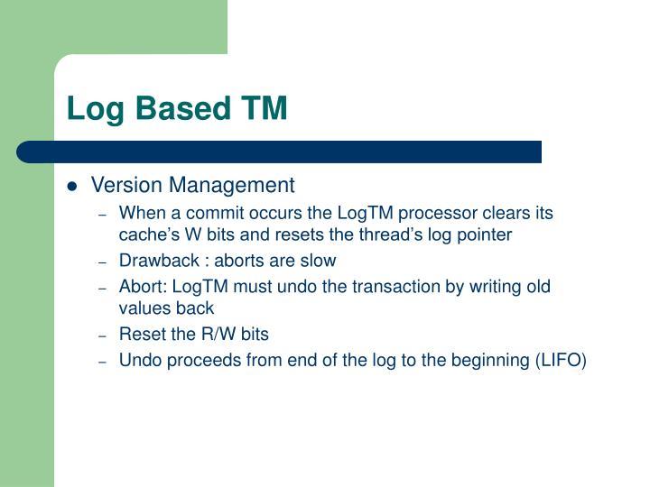 Log Based TM